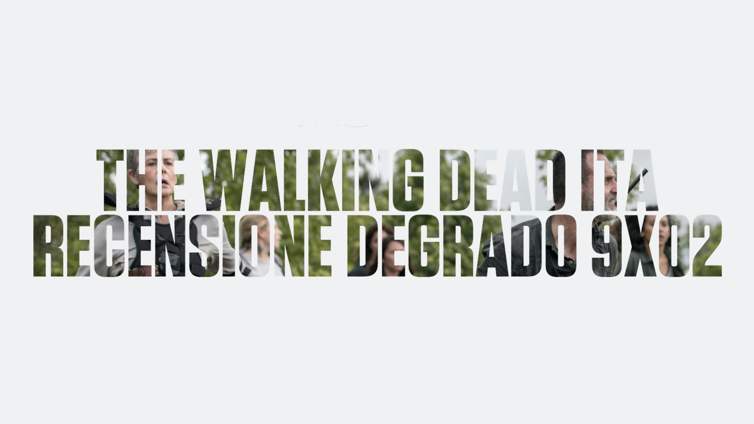 Recensione Degrado The Walking Dead 9×02