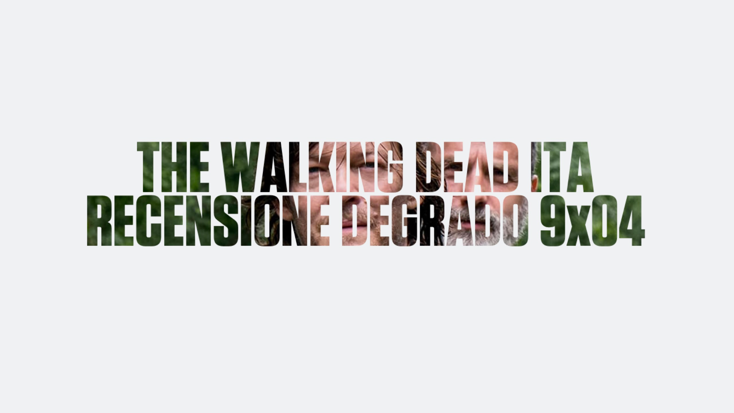 Recensione Degrado The Walking Dead 9×04