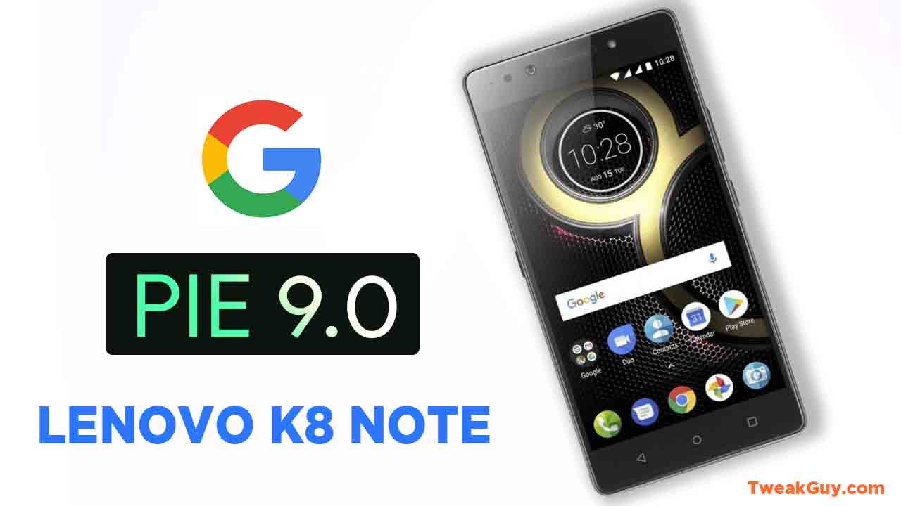 Lenovo K8 Note Download Android 9 Pie Update in Seconds