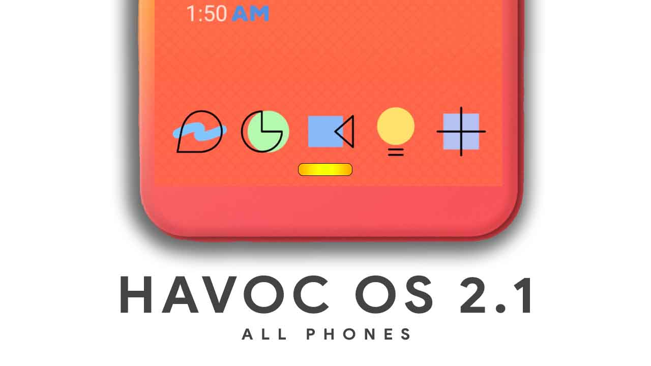 Download Havoc OS 2 1 Android 9 Pie For All Android Phones