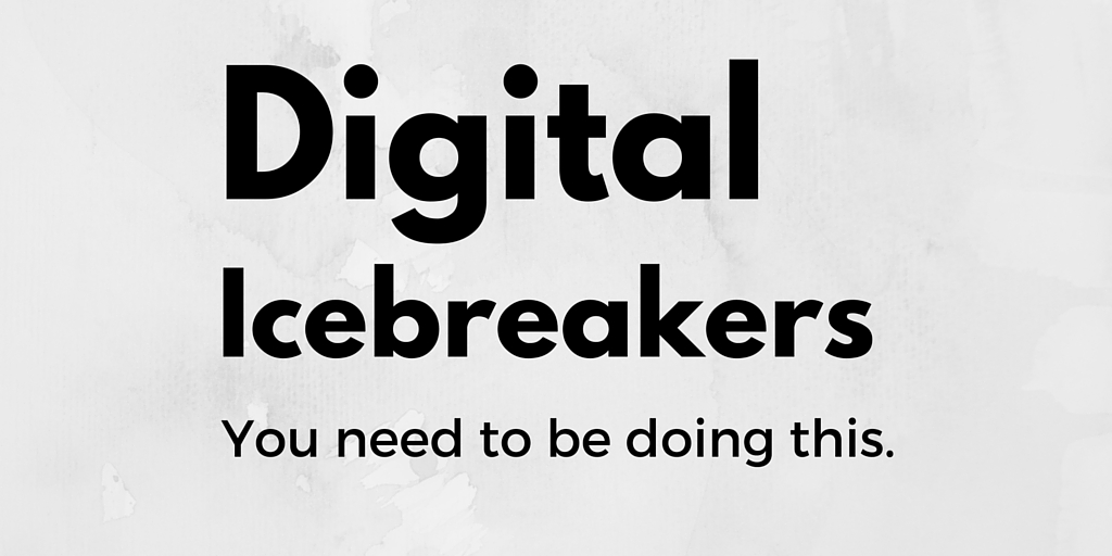 How Can You Bring Your Icebreakers Into The Digital Era