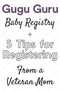 Gugu Guru Baby Registry + 5Tips for Registering from a Veteran Mom