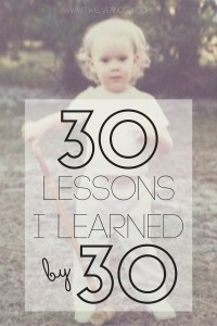 30 Lessons I Learned By 30