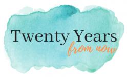Twenty Years From Now