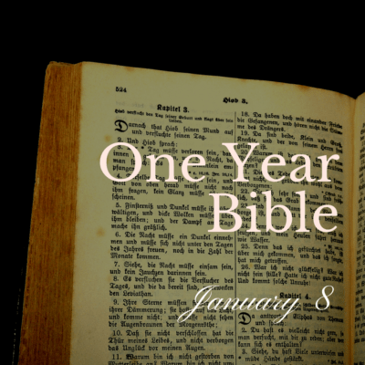 One Year Bible: January 8
