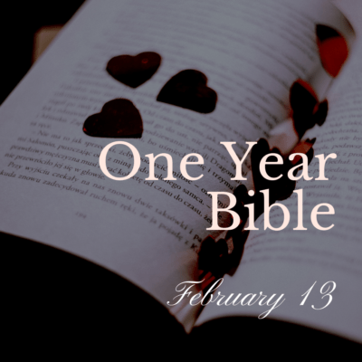 One Year Bible: January 13