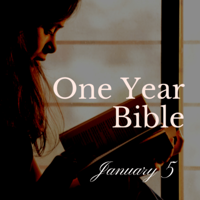 One Year Bible: January 5