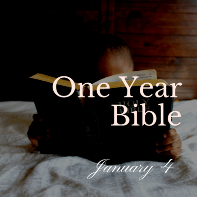 One Year Bible: January 4