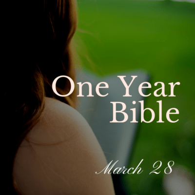 One Year Bible: March 28
