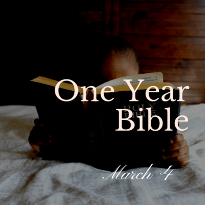 One Year Bible: March 4