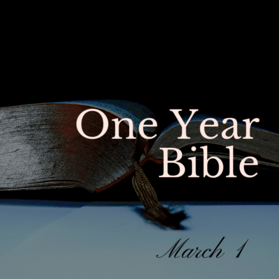 One Year Bible: March 1