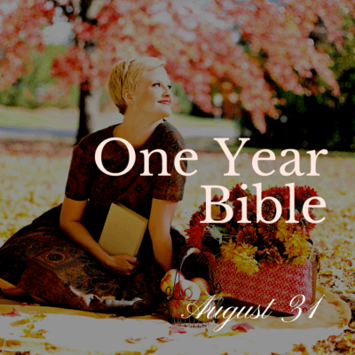 One Year Bible: August 31