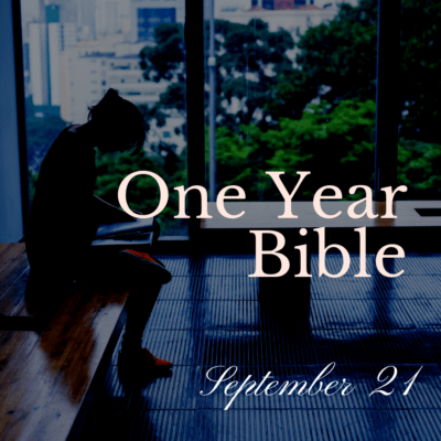 One Year Bible: September 21