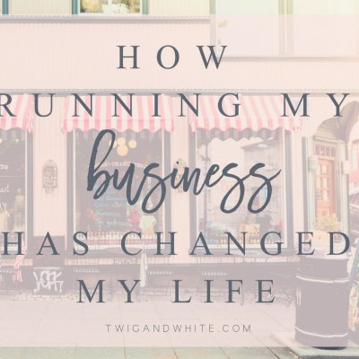 How Running My Business Has Changed My Life