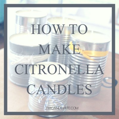 How to Make Citronella Candles for Camping