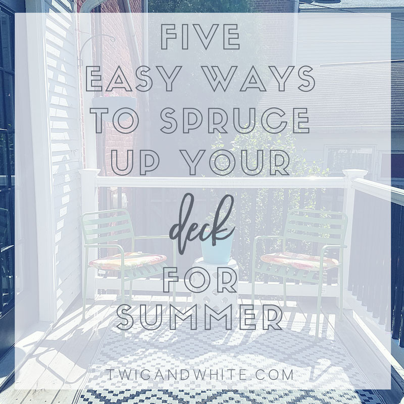 five easy ways to freshen up your deck for summer