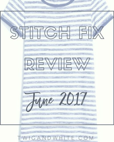 stitch fix review for June of 2017