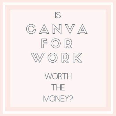 Is Canva for Work Worth the Money?