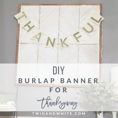 DIY Burlap Thankful Banner for your Thanksgiving Decor