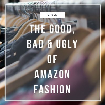 The Good, The Bad, and the Ugly of Amazon Fashion