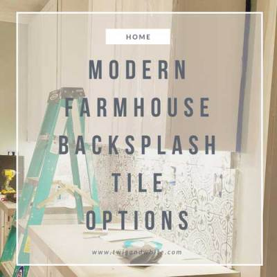 Modern Farmhouse Backsplash Tile Options