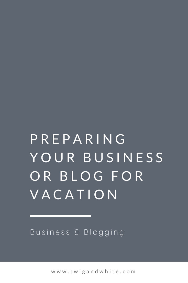 preparing your business or blog for vacation