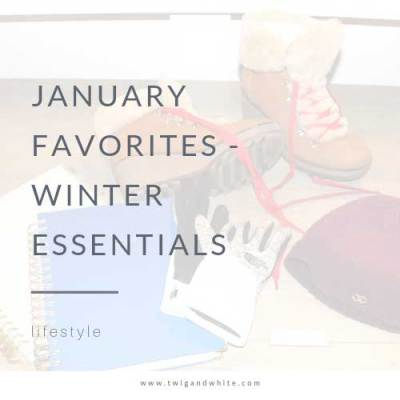 January Favorites – Winter Essentials