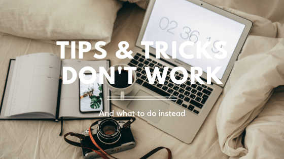 tips & tricks don't work