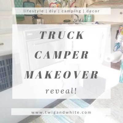 Truck Camper Makeover Reveal