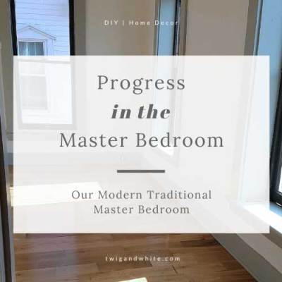 Modern Traditional Master Bedroom Progress