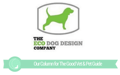 The Good Vet & Pet Guide (Review of Eco Dog Designs)