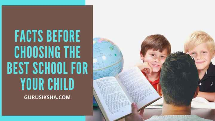 Must Know Facts Before Choosing The Best School For Your Child