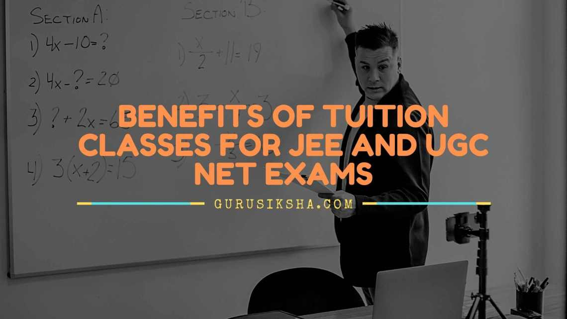 Benefits Of Tuition Classes For JEE Examination and UGC NET Exams