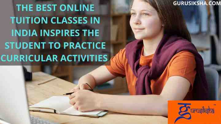 Must Read The Advantage Of Extracurricular With An Online Tutor