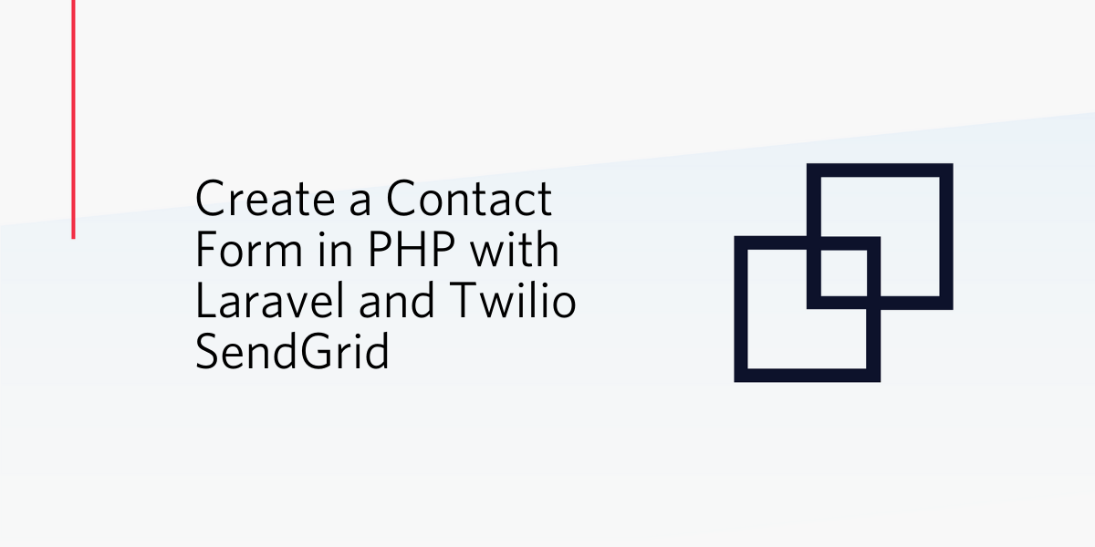 Create a Contact Form in PHP with Laravel and Twilio
