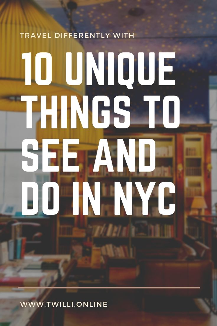 10 Unique things to see and do in nyc