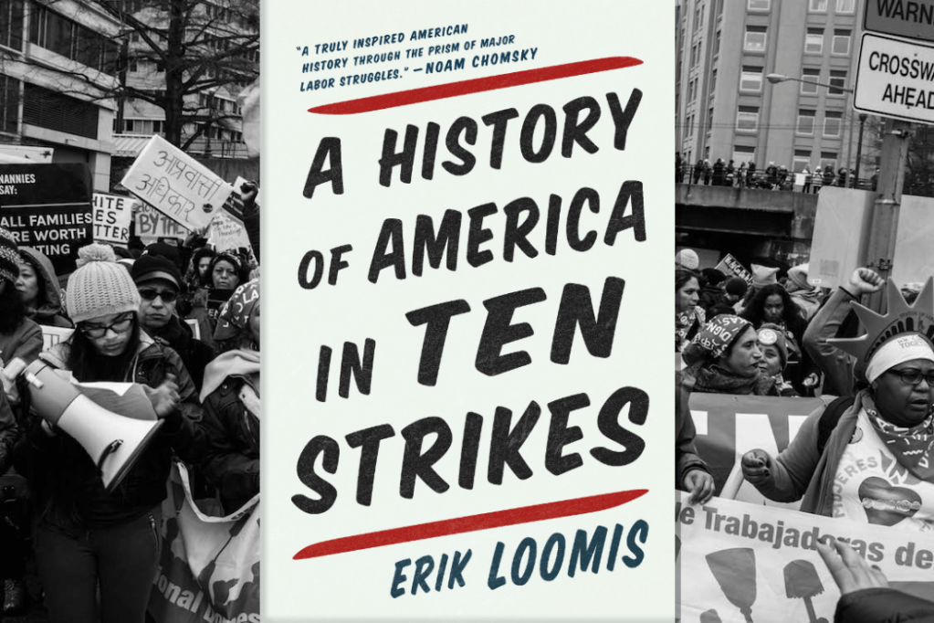 """An image of the book cover of """"A History of American in Ten Strikes"""" superimposed over a black and white photo of protesters."""
