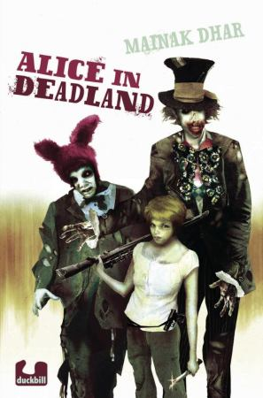 Cover of the Indian edition of Alice in Deadland, featuring Alice and  Biters