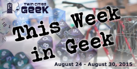 This Week in Geek (08/24/15-08/30/15)