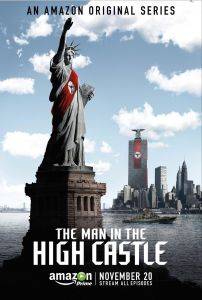A poster advertising The Man in the High Castle, featuring the Statue of Liberty draped in a Nazi sash and giving the Sieg Heil salute