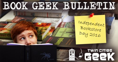 Book Geek Bulletin header: Independent Bookstore Day 2016