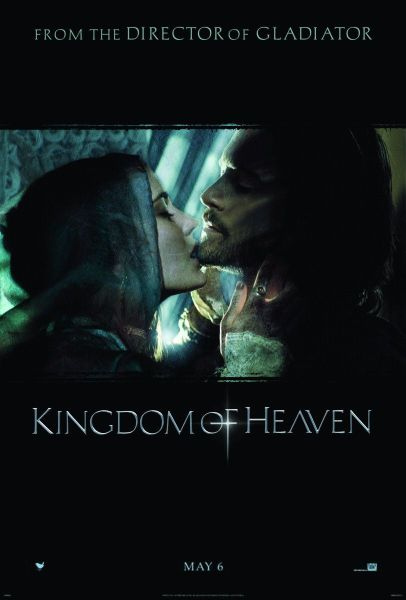 Kingdom of Heaven thetrical poster, includes written in grey on a black backdrop at the top: From the Director of Gladiator, with Kingdom of Heaven at the bottom. In the middle is Orlando Bloom and the female lead kissing.