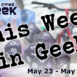 This Week in Geek (05/23/16-05/29/16)