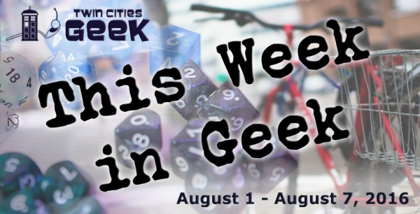 This Week in Geek (08/01/16-08/17/16)