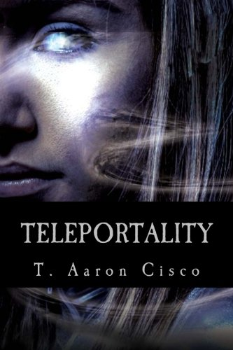 Teleportality Book Cover (Image Courtest of Taylor Cisco)