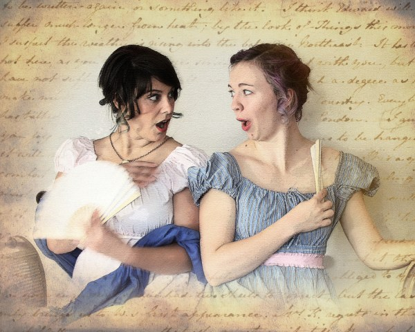 Two young women in Regency garb, gasping theatrically at each other.