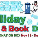 Twin Cities Geek Holiday Toy & Book Drive: Visit a Donation Box Nov 18 - Dec 13