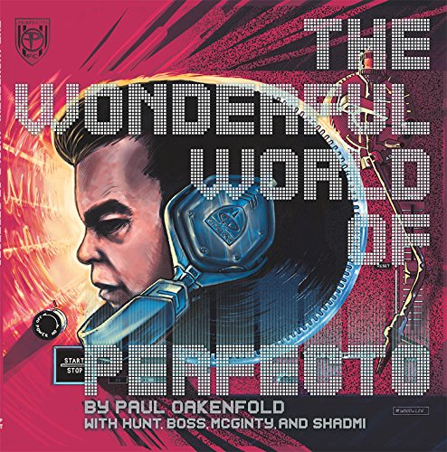 "Cover of Paul Oakenfold's ""The Wonderful World of Perfecto: With Paul Oakenfold and Friends"""