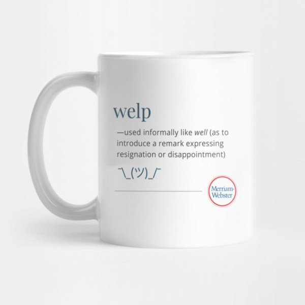 "Mug featuring the MW definition of ""welp"""