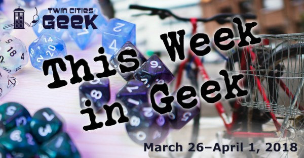 This Week in Geek 3-26-18